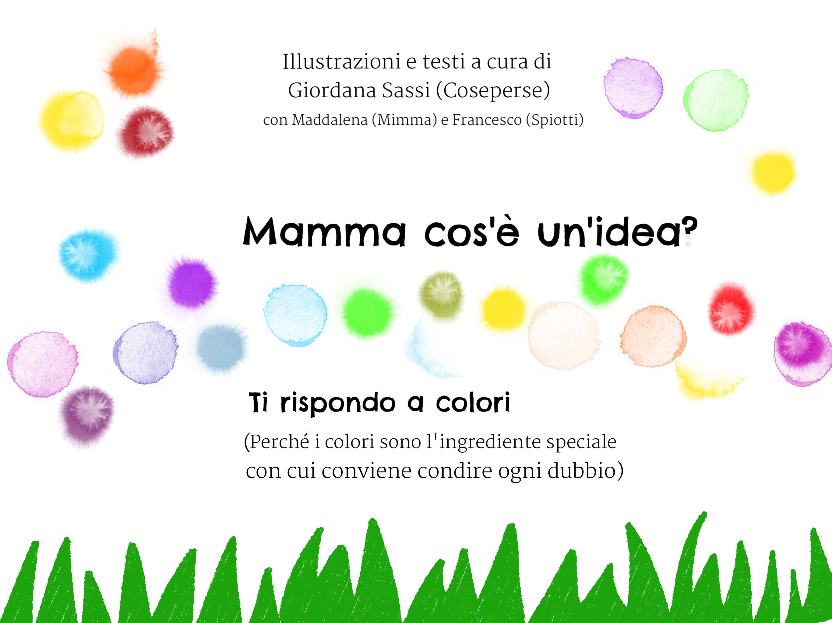 Mamma cos'è un'idea? Ti rispondo a colori